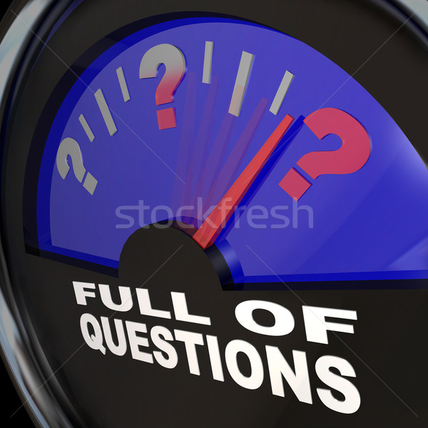 Full of Questions Fuel Gauge Asking for Answers Stock photo © iqoncept