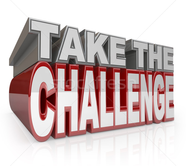 Take the Challenge 3D Words Action Initiative Stock photo © iqoncept