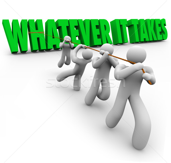 Whatever It Takes Team People Pulling Words Overcoming Obstacle Stock photo © iqoncept