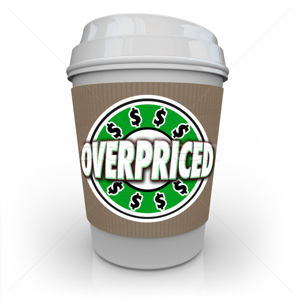 Overpriced Coffee Cup Expensive Costly Drink Too High Cost Stock photo © iqoncept