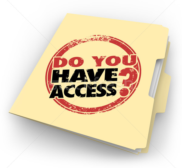 Do You Have Access Words Stamped Folder Confidential Clearance Stock photo © iqoncept