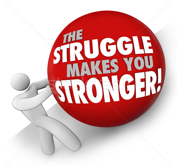 Struggle Makes You Stronger Man Pushing Ball Hard Work Strength Stock photo © iqoncept
