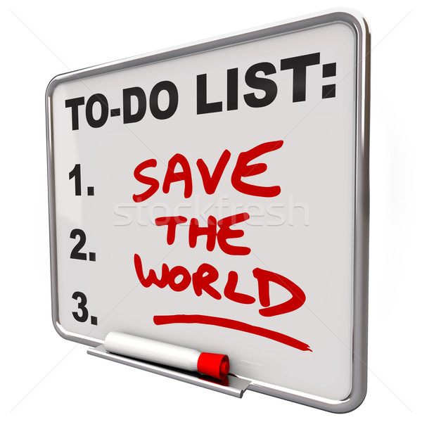 Save the World Words on To Do List Dry Erase Board Stock photo © iqoncept
