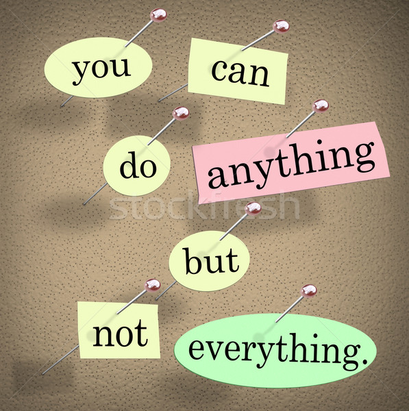 You Can Do Anything But Not Everything Quote Saying Stock photo © iqoncept