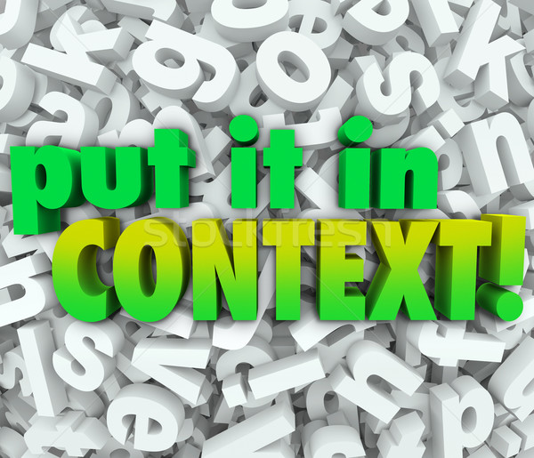 Put It In Context Words 3D Letters Message Understanding Clarity Stock photo © iqoncept