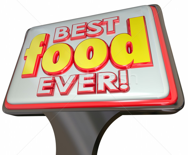 Best Food Ever Restaurant Diner Sign Advertising Good Review Stock photo © iqoncept