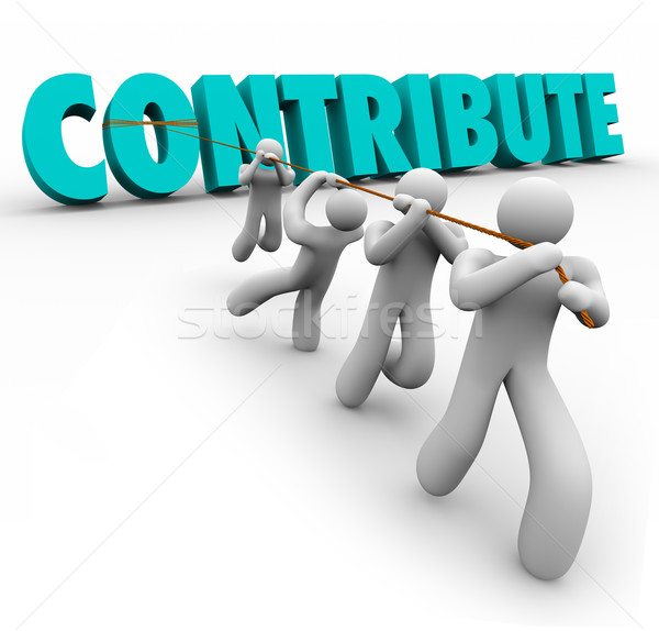 Contribute 3d Word Pulled Up by Team Giving Sharing Contribution Stock photo © iqoncept