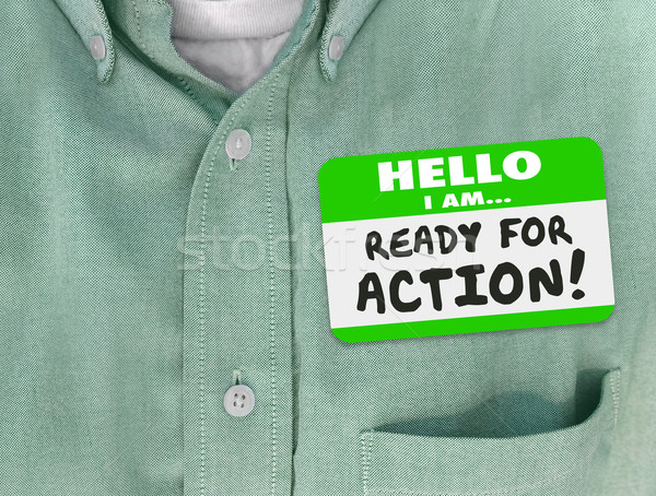 Hello I Am Ready for Action Nametag Green Shirt Stock photo © iqoncept