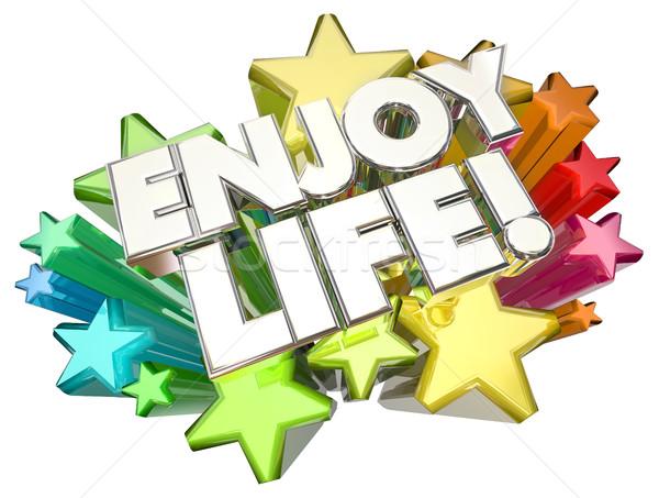 Enjoy Life Experience Adventure Happy Living Stars 3d Illustrati Stock photo © iqoncept