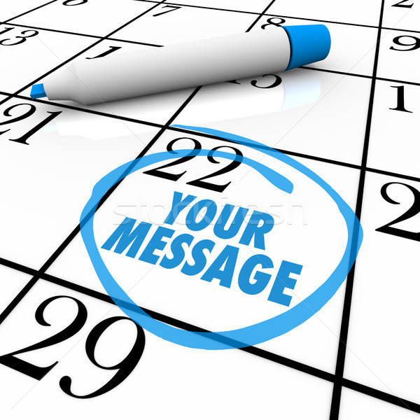 Stock photo: Your Message Circled on Calendar Important Note