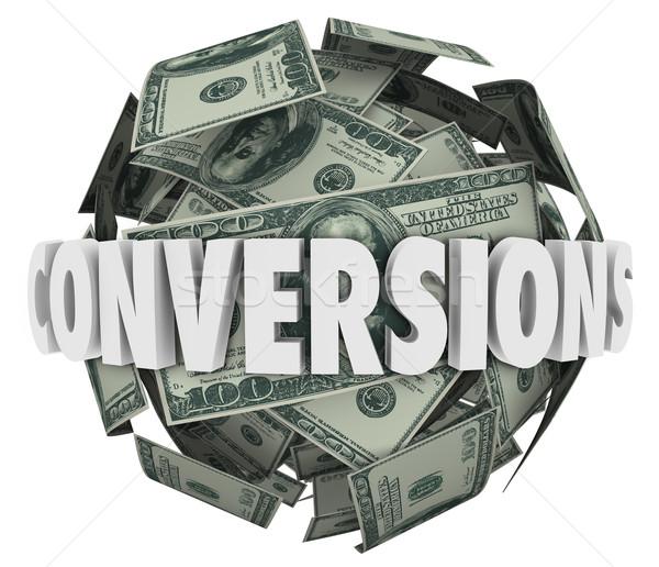 Conversions Word Money Ball Big Sales Profit Revenue Stock photo © iqoncept