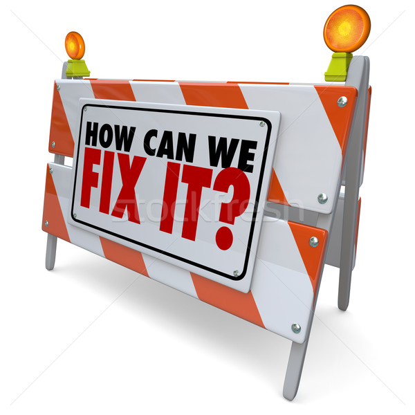 How Can We Fix It Barrier Barricade Sign Repair Improve Problem Stock photo © iqoncept