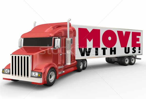 Move With Us Semi Trailer Truck Moving Company Relocation Servic Stock photo © iqoncept