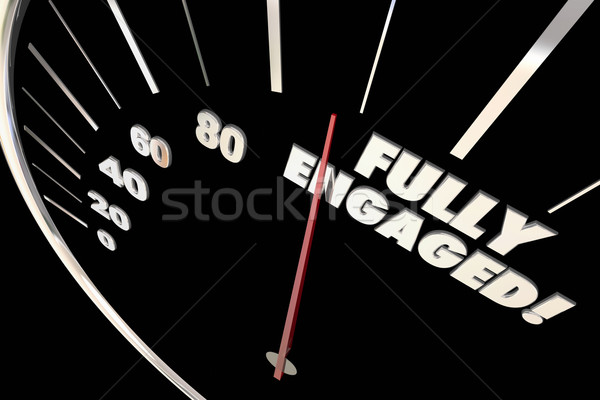Fully Engaged Interaction Attention Words Speedometer 3d Illustr Stock photo © iqoncept