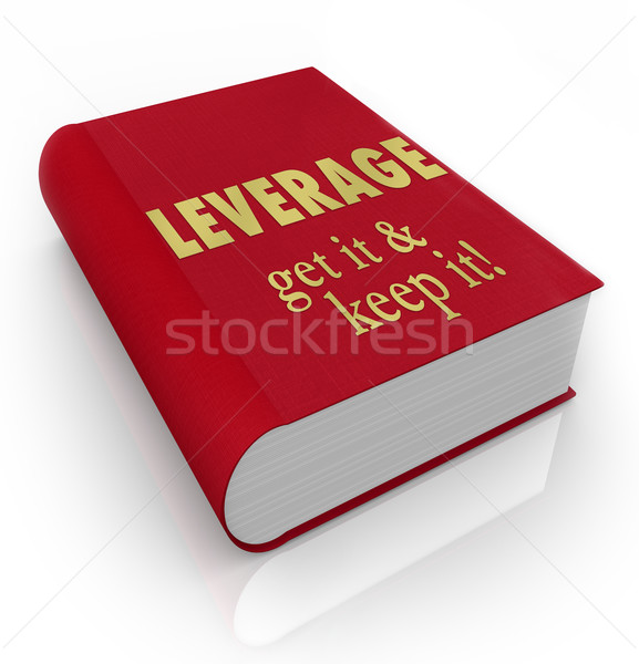 Leverage Get It Keep It Book Cover Advantage Stock photo © iqoncept