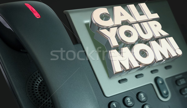 Call Your Mom Mother Parents Telephone 3d Illustration Stock photo © iqoncept