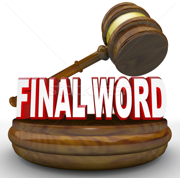 Gavel Final Word for Ultimate Decision Stock photo © iqoncept