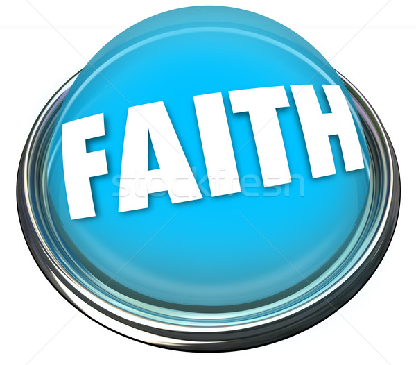 Faith Blue Button Belief Higher Power God Spirituality Stock photo © iqoncept