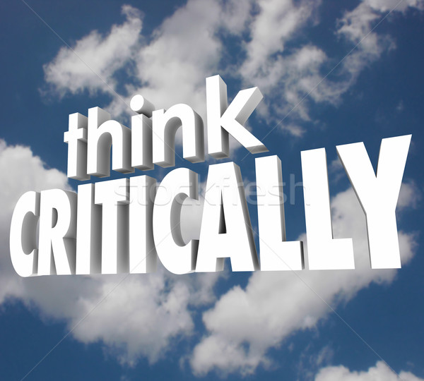Think Critically 3d Words Cloudy Sky Understand Analyze Problem Stock photo © iqoncept