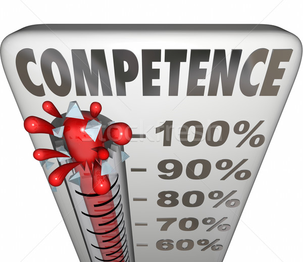 Competence Capability Reliable Performance Theremometer Measurem Stock photo © iqoncept