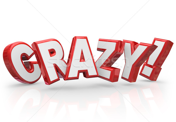 Stock photo: Crazy 3d Red Word Insane Silly Wild Idea Craziness