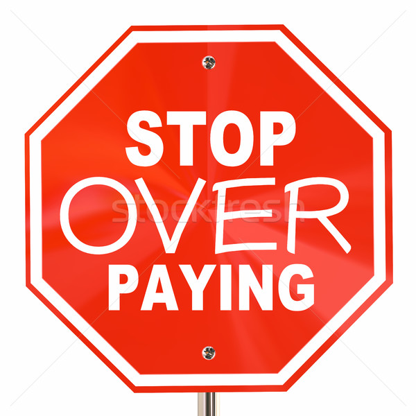 Stop Over Paying Sign Prices Too High Shop Around 3d Illustratio Stock photo © iqoncept