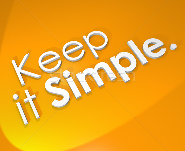 Keep It Simple 3D Word Background Easy Life Philosophy Stock photo © iqoncept