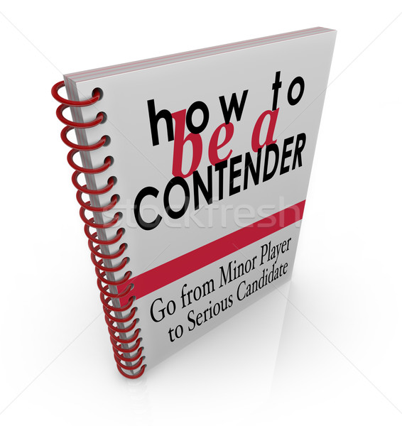 How to Be a Contender Advice Information Book Manual Instruction Stock photo © iqoncept