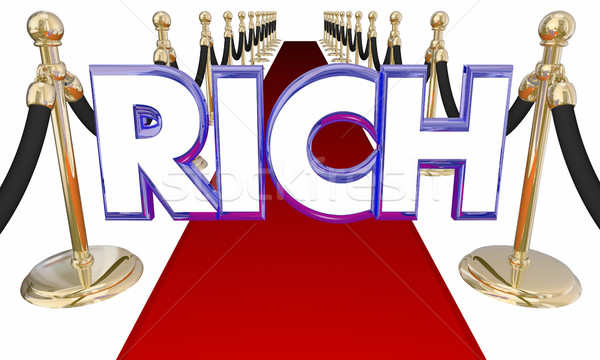 Rich Word Wealthy Money Red Carpet Special Treatment 3d Illustra Stock photo © iqoncept
