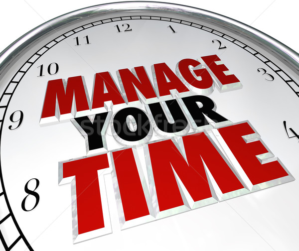 Manage Your Time Words Clock Management Efficiency Stock photo © iqoncept