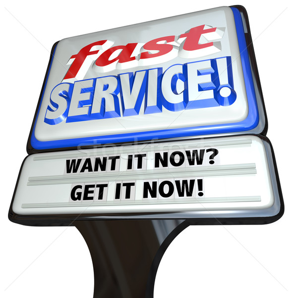 Fast Service Sign Promises Quick Response to Customer Needs Stock photo © iqoncept