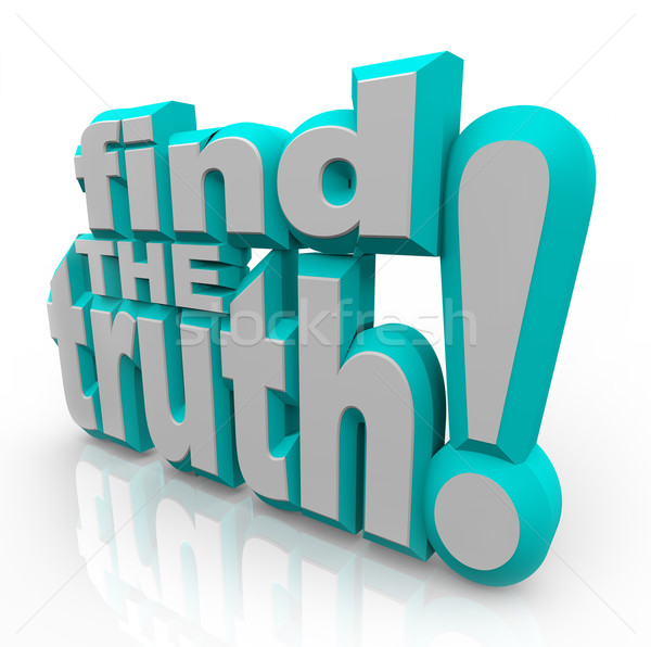 Find the Truth 3D Words Seek Honest Answers  Stock photo © iqoncept