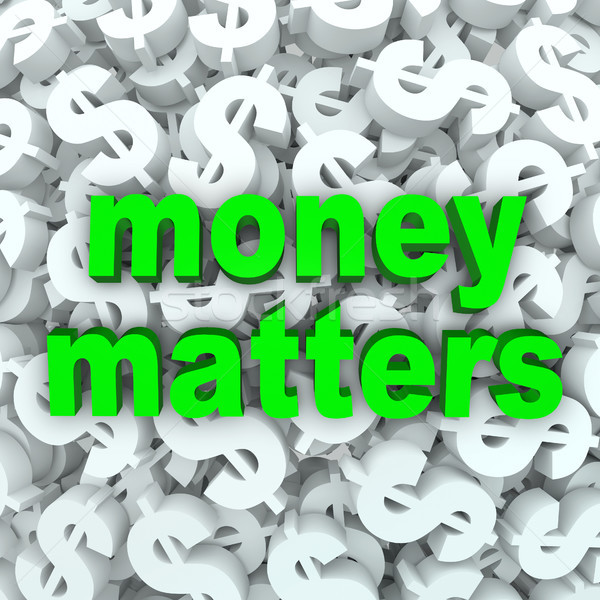 Money Matters Words Dollar Sign Currency Background Stock photo © iqoncept