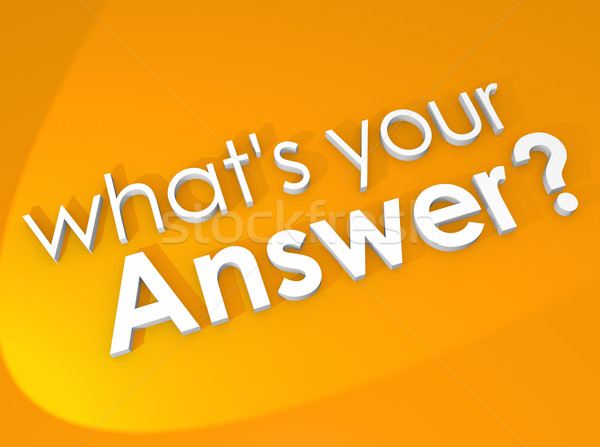What is Your Answer Reply Opinion Feedback Question Stock photo © iqoncept