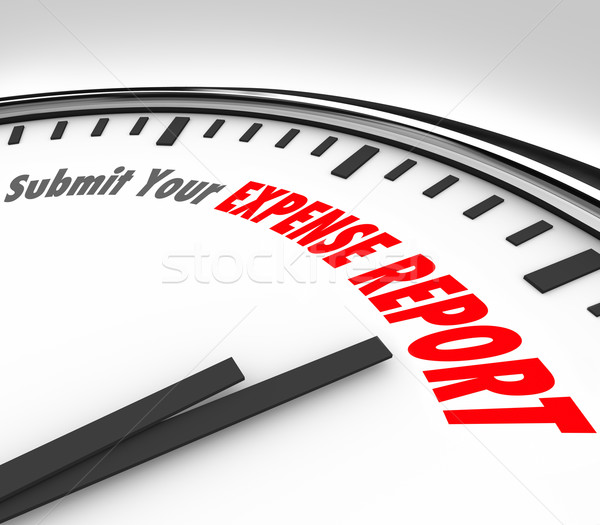 Submit Your Expense Report Words Clock Deadline Time Stock photo © iqoncept