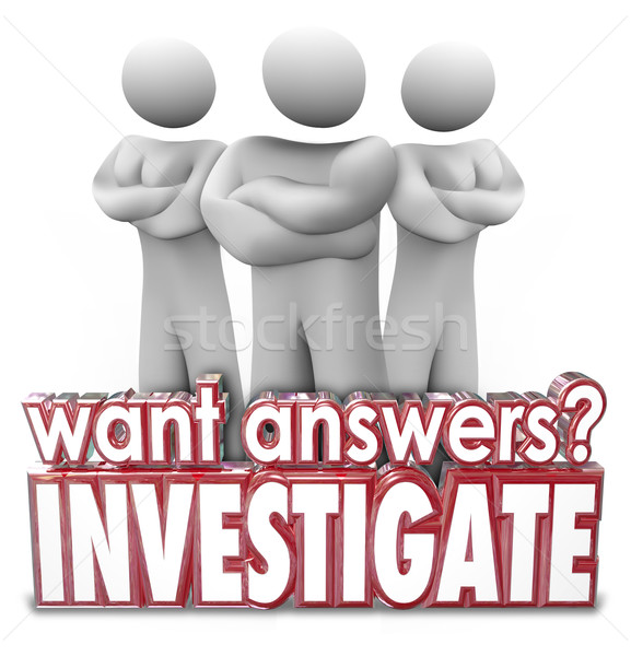 Want Answers Investigate 3d Words Serious People Arms Crossed Stock photo © iqoncept
