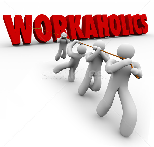 Workaholics 3d Word Pulled by Team People Working Together Stock photo © iqoncept
