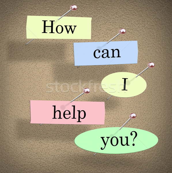 How Can I Help You Words Bulletin Board Question Stock photo © iqoncept