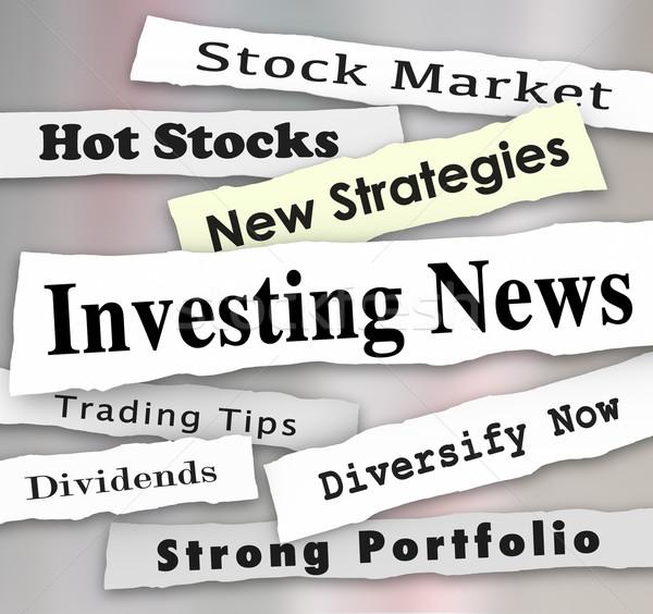 Yatırım haber haber başlıkları borsa finansal bütçe Stok fotoğraf © iqoncept
