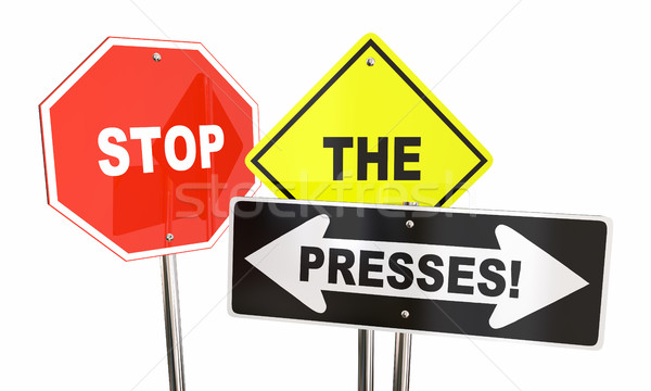 Stop the Presses Breaking News Update Alert Signs 3d Illustratio Stock photo © iqoncept