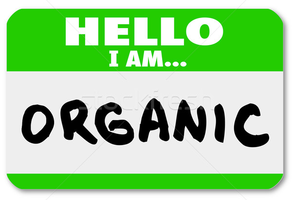 Hello I am Organic Natural Food Nametag Sticker Stock photo © iqoncept