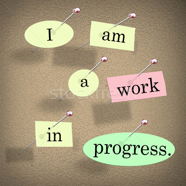 I Am a Work in Progress Quote Saying Bulletin Board Stock photo © iqoncept