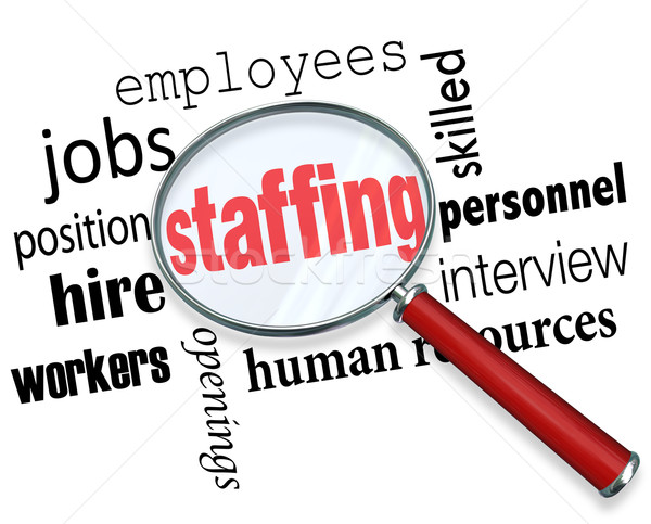 Staffing Magnifying Glass Words Human Resources Hiring Employees Stock photo © iqoncept