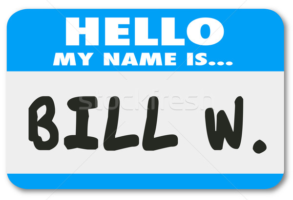 Hello My Name is Bill W Tag Alcoholic Support Program Meeting Stock photo © iqoncept