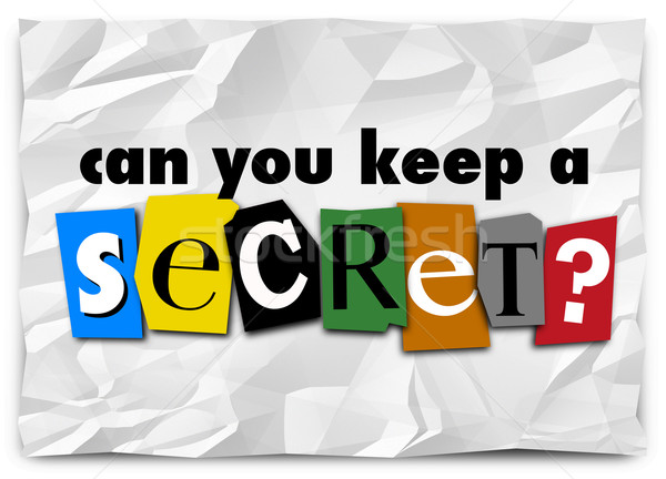 Can You Keep a Secret Words Ransom Note Private Message Stock photo © iqoncept