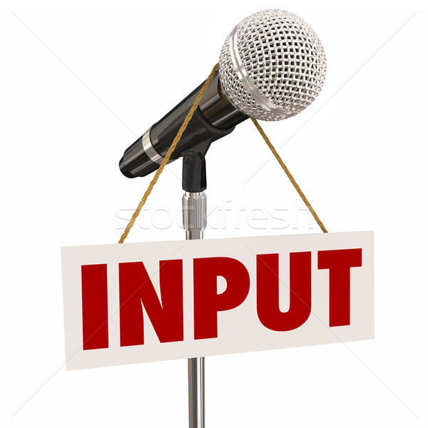 Input Word Sign Microphone Stand Share Opinions Ideas Suggestion Stock photo © iqoncept
