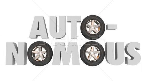 Autonomous 3d Word Wheels Tires Self Driving Autonomy Car Vehicl Stock photo © iqoncept