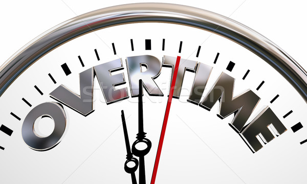 Overtime Working Extra Added Hours Clock Words 3d Illustration Stock photo © iqoncept