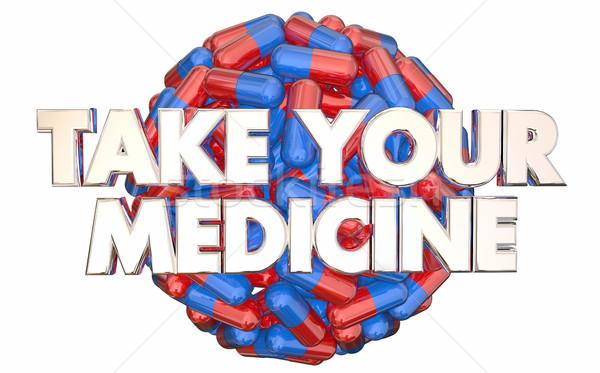 Take Your Medicine Doctors Orders Prescription Pills 3d Illustra Stock photo © iqoncept