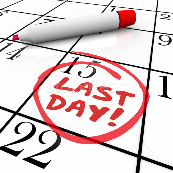 Last Day Words Circled on Calendar Deadline Expiration Stock photo © iqoncept